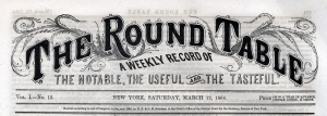 The Round Table. March 22, 1864
