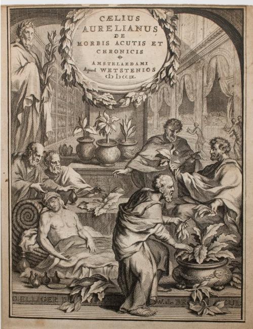 De morbis acutis & chronocis by Caelius Aurelianus, 1709.
