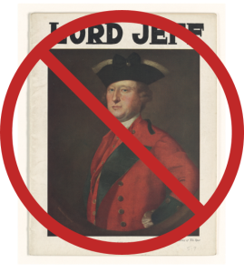 A 1758 portrait of Lieutenant General Lord Jeffrey Amherst in his British army uniform, covered by a large red NO symbol (a circle with a slash through it).